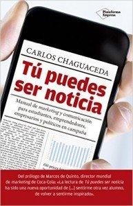 Tu-puedes-Ser-Noticia-Libro-carlos-chaguaceda