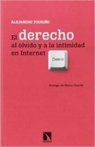 el-derecho-al-olvido-y-a-la-intimidad-en-internet-alejandro-tourino