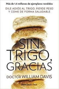 sin-trigo-gracias-doctor-william-davis