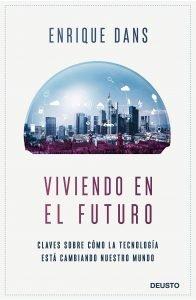 Comprar libro de Enrique Dans, Viviendo en el futuro
